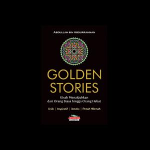 GOLDEN STORIES, Kisah Menakjubkan Penuh Hikmah dan Inspirasi