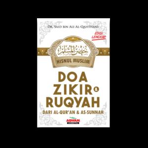 HISHNUL MUSLIM KUMPULAN DOA ZIKIR DAN RUQYAH